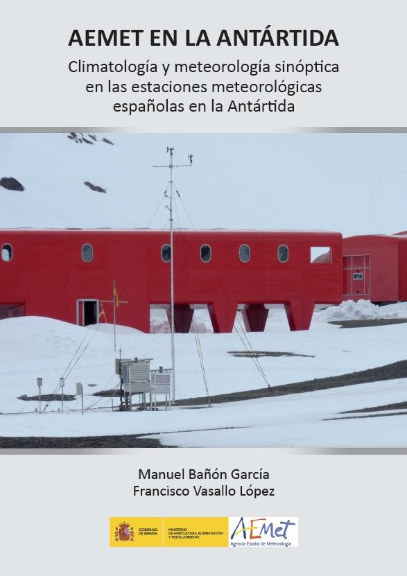 AEMET lanza una publicación con los datos meteorológicos recogidos en la Antártida durante los últimos 28 años