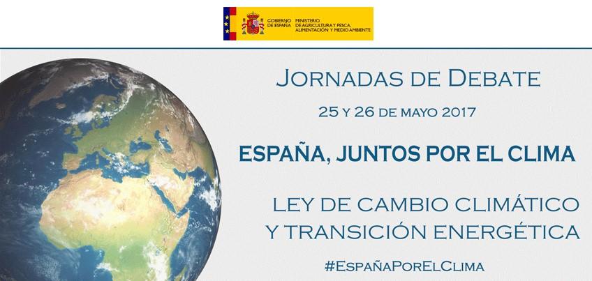 """Las Jornadas de debate """"España, Juntos por el Clima"""" establecerán las bases para la elaboración del anteproyecto de Ley de Cambio Climático y Transición Energética"""