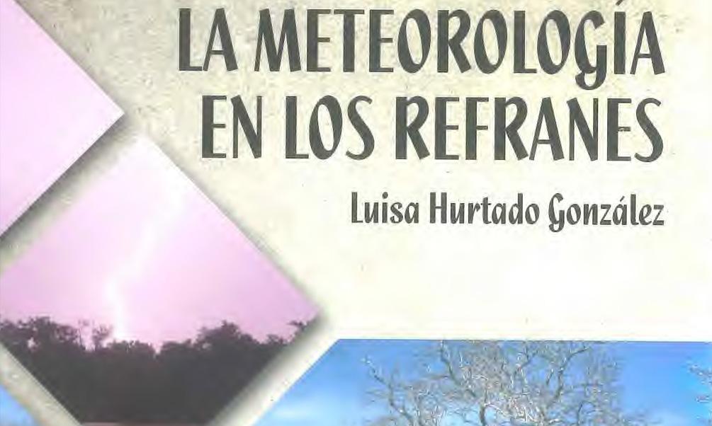 """El libro """"La meteorología en los refranes"""" recopila sentencias populares sobre el comportamiento del tiempo atmosférico"""