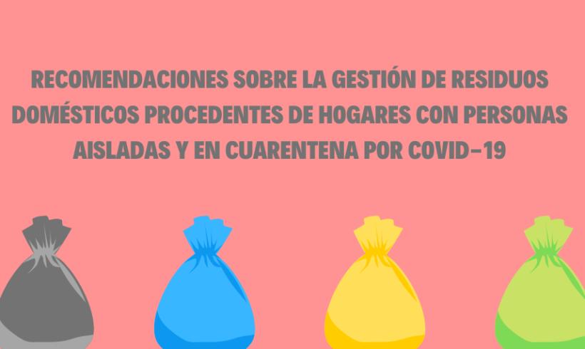Recomendaciones sobre la gestión de residuos domésticos procedentes de hogares con personas aisladas/en cuarentena por COVID-19